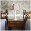 Sinning with You - Sam Hunt