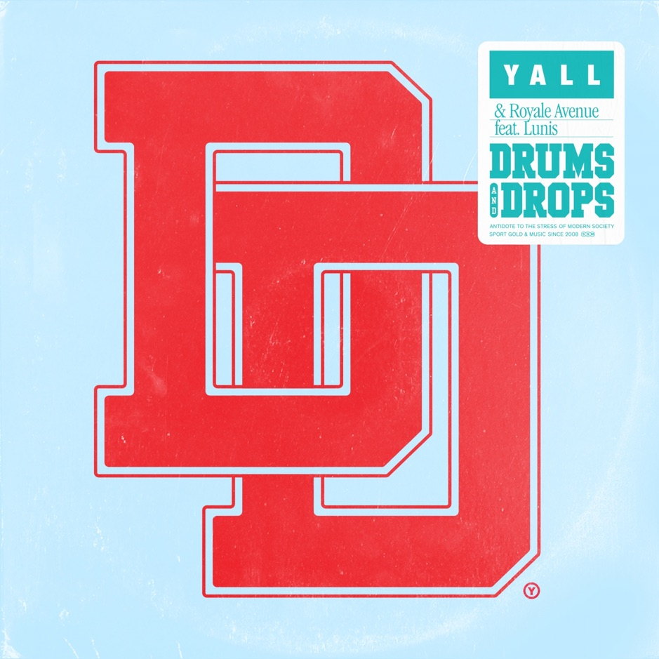 Drums & Drops - Yall; Royal Avenue; Lunis
