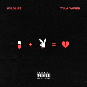 Tyla Yaweh - Wildlife