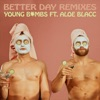 Better Day feat Aloe Blacc Remixes EP