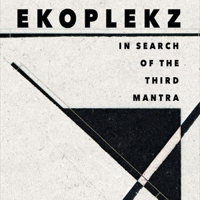 Download Mp3 Ekoplekz - In Search of the Third Mantra