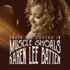 Karen-Lee Batten - Under the Covers In Muscle Shoals Grafik