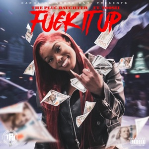 The Plug Daughter - Fuck It Up feat. Toosii