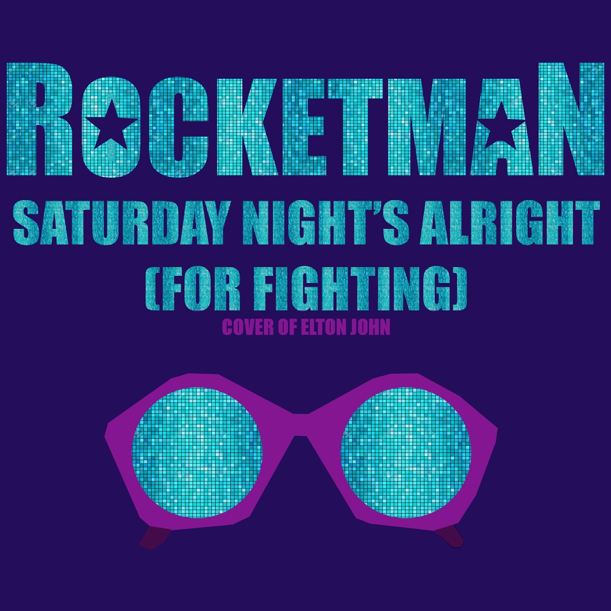 Saturday Nights Alright For Fighting From Rocketman Cover of Elton John - Single Rocket Man CD cover