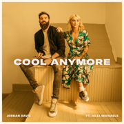 Cool Anymore (feat. Julia Michaels) - Jordan Davis