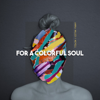 Anika Nilles - For a Colorful Soul (feat. Nevell)  artwork