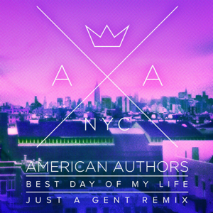 American Authors - Best Day of My Life (Just A Gent Remix)