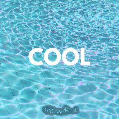 Cool (Acoustic) - Single - Tiffany Alvord