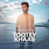 Tootey Khaab Single