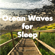 Relaxing Morning Waves for Sleep from California - Ocean Waves from the Pacific