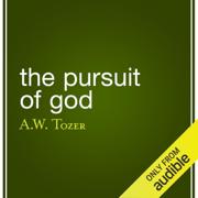 The Pursuit of God (Unabridged)