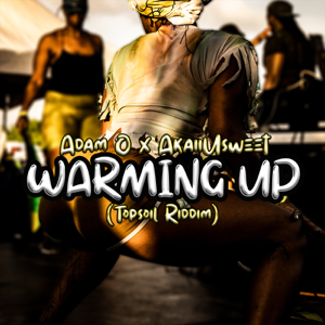 Adam O. & AkaiiUsweet - Warming up ( Top Soil Riddim)