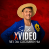 Rei da Cacimbinha - Sai do Xvideo artwork