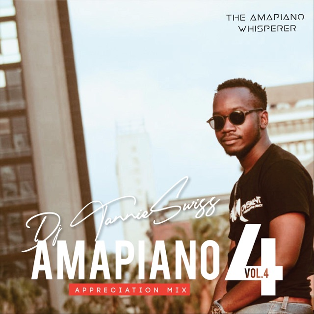 DJ Tannie_swiss - Amapiano Appreciation, Vol. 4 (Appreciation Mix)
