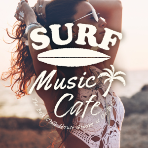 Cafe lounge resort - Surf Music Cafe~the Best Chill House Groove at the Beach