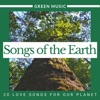 Songs of the Earth - 20 Love Songs for our Planet, Green Music