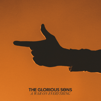 A War on Everything The Glorious Sons album songs, reviews, credits
