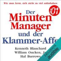 Kenneth Blanchard, William Oncken, Jr. & Hal Burrows - Der Minuten Manager und der Klammer-Affe: Wie man lernt, sich nicht zu viel aufzuhalsen artwork