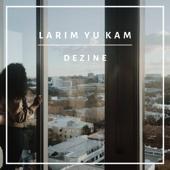 Larim Yu Kam Dezine