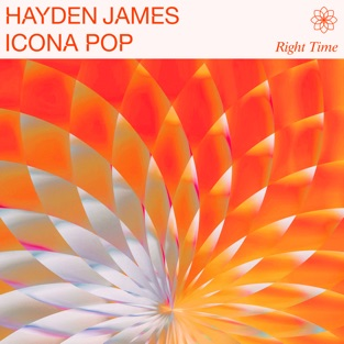 Hayden James & Icona Pop – Right Time – Single [iTunes Plus AAC M4A]