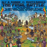 Sly & Robbie & Roots Radics - Change My Mind (feat. Mighty Diamonds, Dean Fraser & Don Camel)