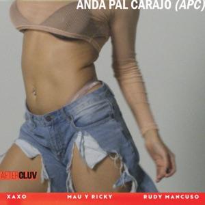 Xaxo, Mau y Ricky & Rudy Mancuso - Anda pal Carajo (APC)