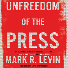 Unfreedom of the Press (Unabridged) - Mark R. Levin MP3 Download
