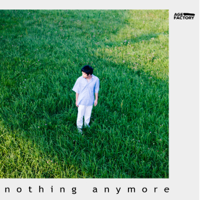 nothing anymore-Age Factory