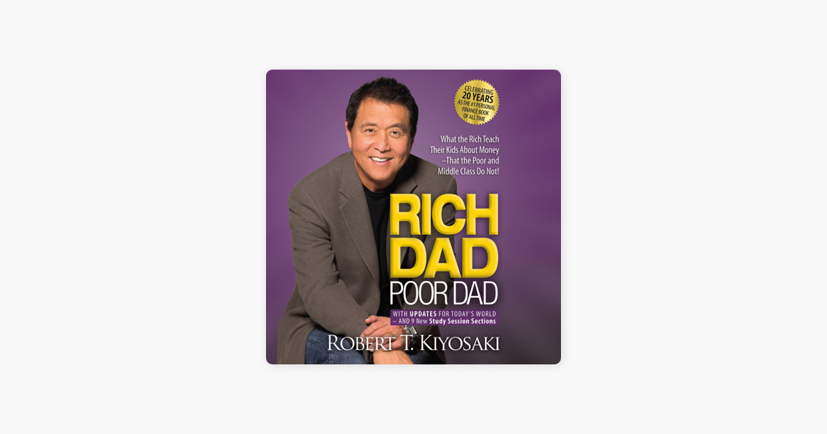Rich Dad Poor Dad: 20th Anniversary Edition: What the Rich Teach Their Kids About Money That the Poor and Middle Class Do Not! (Unabridged) - Robert T. Kiyosaki