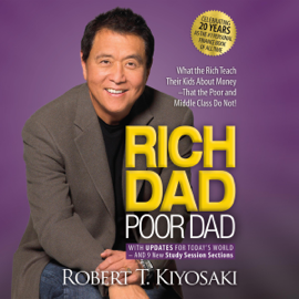 Rich Dad Poor Dad: 20th Anniversary Edition: What the Rich Teach Their Kids About Money That the Poor and Middle Class Do Not! (Unabridged) - Robert T. Kiyosaki MP3 Download