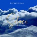 Kathryn Kaye - Warm Sun, Gentle Rain