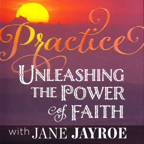 Practice: Unleashing the power of faith
