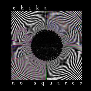 CHIKA - No Squares