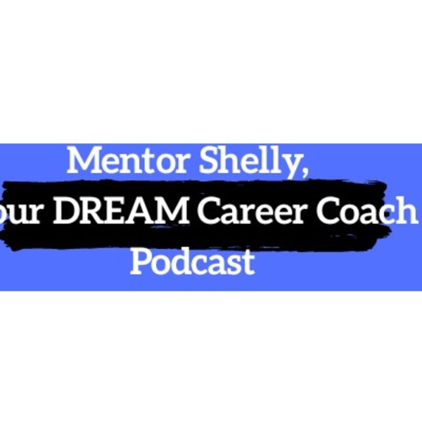 MentorShelly Career Podcast