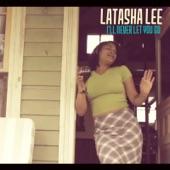 Latasha Lee - I'll Never Let You Go