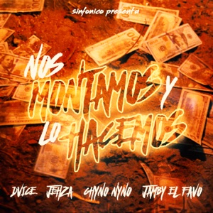 Nos Montamos y Lo Hacemos (feat. Chyno Nyno & Sinfonico) - Single Mp3 Download