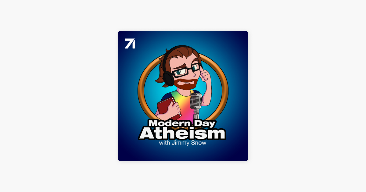 Modern Day Atheism with Jimmy Snow: Why Are You Still