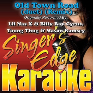 Singer's Edge Karaoke - Old Town Road (duet) [Remix] [Originally Performed By Lil Nas X, Billy Ray Cyrus, Young Thug & Mason Ramsey] [Instrumental]