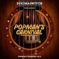 Sukimaswitch - Sukimaswitch Tour 2019-2020 Popman's Carnival, Vol. 2 (Live) artwork