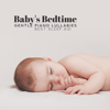 Various Artists - Baby's Bedtime: Gentle Piano Lullabies - Best Sleep Aid