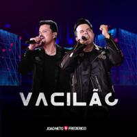 Vacilão (Ao Vivo)-João Neto & Frederico
