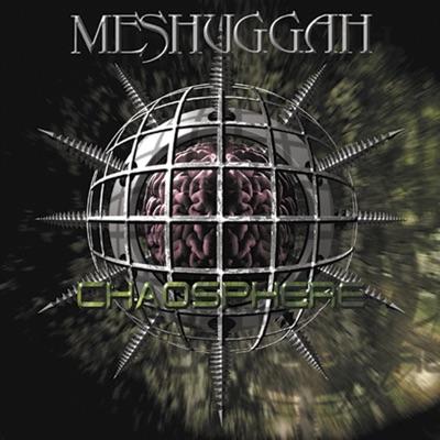 Chaosphere - Reloaded - Meshuggah