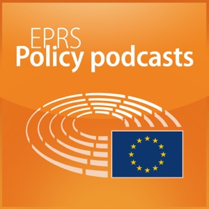 European Parliament - EPRS Policy podcasts