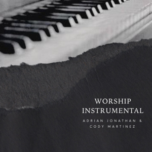 Adrian Jonathan - Worship Instrumental feat. Cody Martinez [Instrumental]