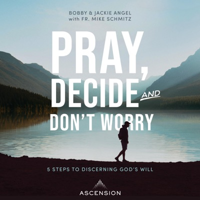 Pray, Decide, and Don't Worry: Five Steps to Discerning God's Will (Unabridged)