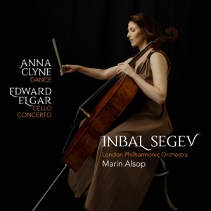 Inbal Segev, London Philharmonic Orchestra & Marin Alsop - Anna Clyne: DANCE - Edward Elgar: Cello Concerto