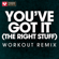 You've Got It (The Right Stuff) [Extended Workout Remix] - Power Music Workout