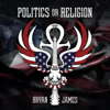 Bryan James - Politics or Religion  artwork