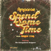 Spend Some Time (feat. Wande Coal) - Amaarae