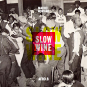 [Download] Slow Wine (feat. Afro B) MP3